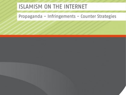 Islamism on the Internet: Propaganda - Infringements - Counter Strategies