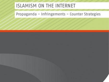 Islamism on the Internet: Propaganda - Infringements - Counter Strategies